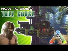 Tree House How To Build | Ark Survival - YouTube