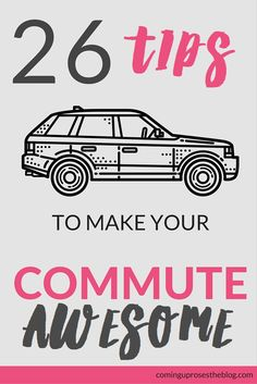 Commutes can suck, but they don't have to! These 26 tips will majorly uptick your morning and afternoon trek.