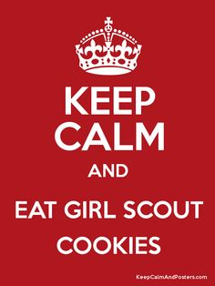 Keep Calm and EAT GIRL SCOUT COOKIES Poster