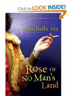 Rose of No Man's Land by Michelle Tea. $5.60. Publisher: Mariner Books (February 5, 2007). Publication: February 5, 2007. Author: Michelle Tea
