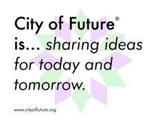PARTICIPATE : WWW.CITYOFFUTURE.ORG