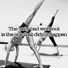 The only bad workout is the one that did not happen. http://paleoaholic.com/
