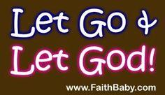 Let go and let God!