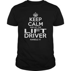 LIFT DRIVER Keep Calm And Let The Handle It T-Shirts, Hoodies. BUY IT NOW ==► https://www.sunfrog.com/LifeStyle/LIFT-DRIVER--KEEPCALM-Black-Guys.html?41382