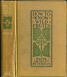 M.G.Peterson....How to Know Wild Fruits 1905 |