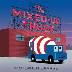 The mixed-up truck by Stephen Savage. A little cement mixer learns that making mistakes isn't always a bad thing.