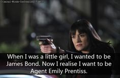 Hell yeah! James Bond, not even close to Prentiss! shes like a badass ninja