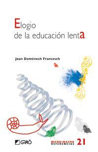 Joan Domènech. Elogio de la educación lenta. CAC 37 DOM elo
