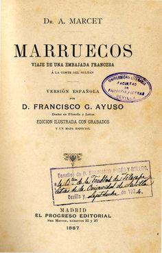 Marruecos : viaje de una Embajada francesa a la corte del sultán / A. Marget ; versión española por Francisco G. Ayuso http://fama.us.es/record=b1167190~S16*spi