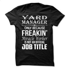 Love being -- YARD-MANAGER - #gift exchange #funny shirt