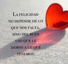La felicidad no depende de lo que nos falta... #frases
