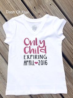 Only Child Expiring Shirt Big Sister Shirt by DashofFlair on Etsy                                                                                                                                                      More