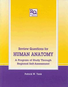 Review Questions for Human Anatomy: A Program of Study through Regional Self-assessment by P.W. Tank, http://www.amazon.com/dp/1850707952/ref=cm_sw_r_pi_dp_FhSirb0V6P798