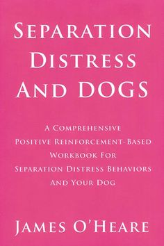SEPARATION DISTRESS AND DOGS by James O'Heare (See other books by author)