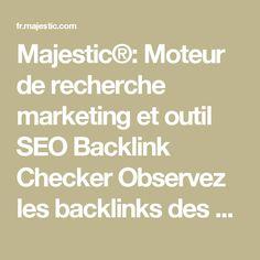 Majestic®: Moteur de recherche marketing et outil SEO Backlink Checker  Observez les backlinks des concurrents