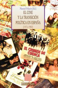El cine y la transición política en España (1975-1982) / Manuel Palacio (ed.)
