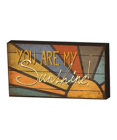 Look what I found on #zulily! 'You Are My Sunshine' Wall Art #zulilyfinds