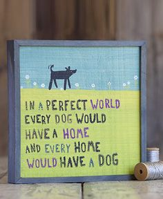 Wooden Art Sign- Perfect World Dog