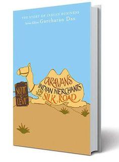 Caravans: Indian Merchants on the Silk Road Author: Scott C Levi