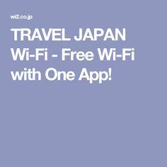 TRAVEL JAPAN Wi-Fi - Free Wi-Fi with One App!