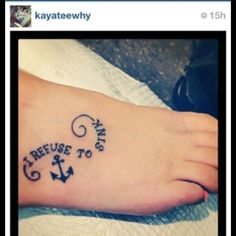 Refuse to sink foot tattoo. Definitely getting this with the date of Hurricane Sandy. Nothing can kill Jersey Pride. Tattoos 2014, Mom Tattoos, Great Tattoos, Future Tattoos, Small Tattoos, Tatoos, Forearm Tattoo Quotes, I Tattoo, Weight Loss Tattoo