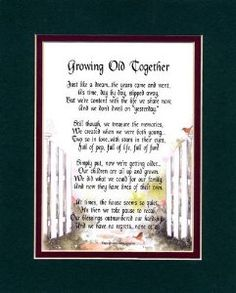 """""""Growing Old Together"""" Anniversary Gift. Touching 8x10 Poem, Double-Matted in Green/Burgundy and Enhanced with Watercolor Graphics. by Poems For Husbands, Wives, Girlfriends & Boyfriends Price: $11.95"""
