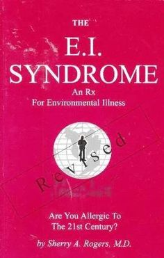 The Ei Syndrome: an Rx for Environmental Illness by Sherry Rogers, http://www.amazon.co.uk/dp/0961882174/ref=cm_sw_r_pi_dp_syhgsb0FWZPKD