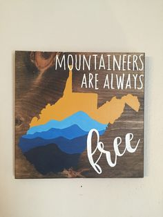 West Virginia, Mountaineers are Always Free, Painting on wood by thehippiesdaughter on Etsy https://www.etsy.com/listing/508019847/west-virginia-mountaineers-are-always