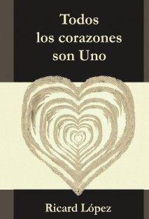 """""""TODOS LOS CORAZONES SON UNO"""", un libro gratuito de Ricard López de la Colección HAO de REIKI HEIWA TO AI®.  ESTE LIBRO ESTÁ SIENDO UTILIZADO CON FINES TERAPÉUTICOS Y ESPIRITUALES EN MÁS DE 20 PAÍSES.  Constituye una valiosa herramienta para: - Sanar las relaciones  - Alcanzar un perfecto equilibrio emocional  - Aquietar la mente - Darse cuenta de las señales  - Cambiar los paradigmas (la cosmovisión)  - Y actualizar el Ser que ya somos con todo su potencial de Sabiduría, Amor y Poder"""