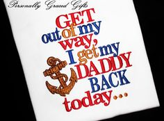 Military Welcome Home Daddy Get Out of My Way I Get My Daddy Back Today Deployment Embroidered Shirt or Bodysuit with US Navy Sailor Anchor on Etsy, $25.00