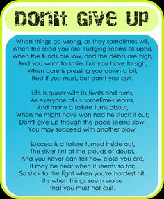 """""""Don't give up though the pace seems slow, you may succeed with another blow""""..... Patience is the hardest but it builds character."""