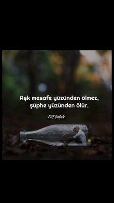 Aşk mesafe yüzünden ölmez, Şüphe yüzünden ölür. Elif Şafak Quotations, Literature, Love, Quotes, Movie Posters, Pictures, Literatura, Photos, Film Poster