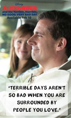 """Terrible Days aren't so bad when you are surrounded by people you love."" - from Alexander and the Terrible, Horrible, No Good, Very Bad Day"
