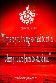 """Quiver Pic ~ """" Oliver James quote"""""""