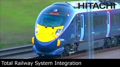 Total Railway System Integrator -Hitachi's Rail Systems Business- Hitachi