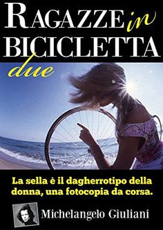 RAGAZZE IN BICICLETTA 2: La sella è il dagherrotipo della... https://www.amazon.it/dp/B01GVWYQQO/ref=cm_sw_r_pi_dp_wrXwxb7SQ7PFT