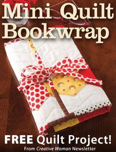 Mini Quilt Bookwrap Download from Creative Woman newsletter. Click on the photo to access the free pattern. Sign up for this free newsletter here: AnniesNewsletters.com.