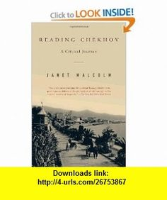 Reading Chekhov A Critical Journey (9780375761065) Janet Malcolm , ISBN-10: 0375761063  , ISBN-13: 978-0375761065 ,  , tutorials , pdf , ebook , torrent , downloads , rapidshare , filesonic , hotfile , megaupload , fileserve