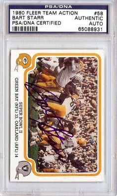 Bart Starr Autographed 1980 Fleer Card PSA/DNA Slabbed #65088931 . $89.00. This is a hand signed Bart Starr 1980 Fleer Card. This item has been authenticated and slabbed by PSA/DNA.