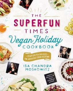 the-superfun-times-vegan-holiday-cookbook-by-isa-chandra-moskowitz http://www.bookscrolling.com/the-best-cookbooks-of-2016-a-year-end-list-aggregation/