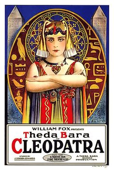 Theda Bara as Cleopatra, 1917--now there's an image.