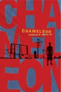 Chameleon by Charles R. Smith Jr.  Set to the beat of an urban summer, this street-smart novel follows an L.A. teen as he hangs with friends and faces life transitions--and his first romance.