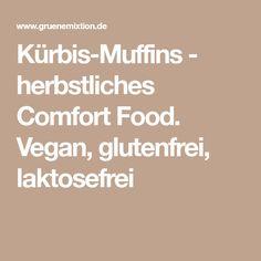 Kürbis-Muffins - herbstliches Comfort Food. Vegan, glutenfrei, laktosefrei