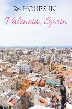 Valencia can easily be seen in one day. Here is a list of things to do in 24 hours in Valencia!