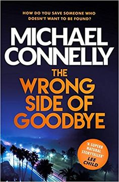 Laste Ned eller Lese På Net The Wrong Side of Goodbye Bok Gratis PDF/ePub - Michael Connelly, Only Harry Bosch can uncover LA's darkest secrets in this new gripping thriller from global bestseller Michael. Michael Connelly, Crime Fiction, Fiction Novels, Thriller Books, What To Read, Free Reading, Book Photography, Love Book, Reading Online