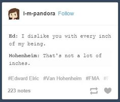 Oh my GOD Hohenheim, you don't say things like that to Ed!