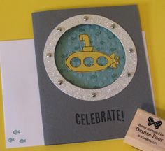 Yellow Submarine | Denise Foor Studio PA Stampin' Up! You're Sublime