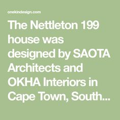 """The Nettleton 199 house was designed by SAOTA Architects and OKHA Interiors in Cape Town, South Africa. """"The brief was to create a building that maximized the connection with the view and the sea, creating a garden on the mountain side of the site and to minimize views over neighboring buildings,"""" says Greg Truen, Project …"""