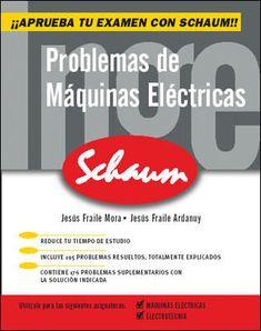 Problemas de máquinas eléctricas / Jesús Fraile Mora, Jesús Fraile Ardanuy. - Madrid [etc] : McGraw-Hill, D. L. 2005