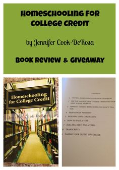 Homeschooling for College Credit by Jennifer Cook-De Rosa ~ Book Review & Giveaway. Giveaway Ends 7/31.